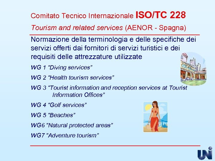 Comitato Tecnico Internazionale ISO/TC 228 Tourism and related services (AENOR - Spagna) Normazione della