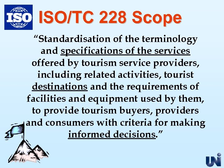 "ISO/TC 228 Scope ""Standardisation of the terminology and specifications of the services offered by"