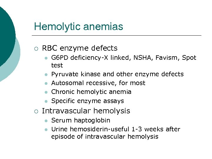 Hemolytic anemias ¡ RBC enzyme defects l l l ¡ G 6 PD deficiency-X