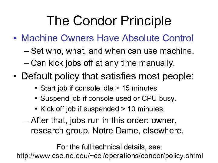 The Condor Principle • Machine Owners Have Absolute Control – Set who, what, and