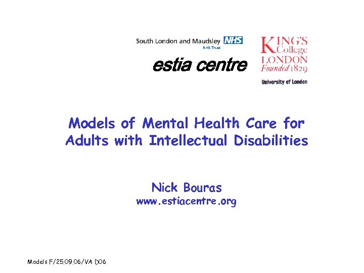 estia centre Models of Mental Health Care for Adults with Intellectual Disabilities Nick Bouras