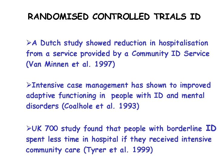 RANDOMISED CONTROLLED TRIALS ID ØA Dutch study showed reduction in hospitalisation from a service
