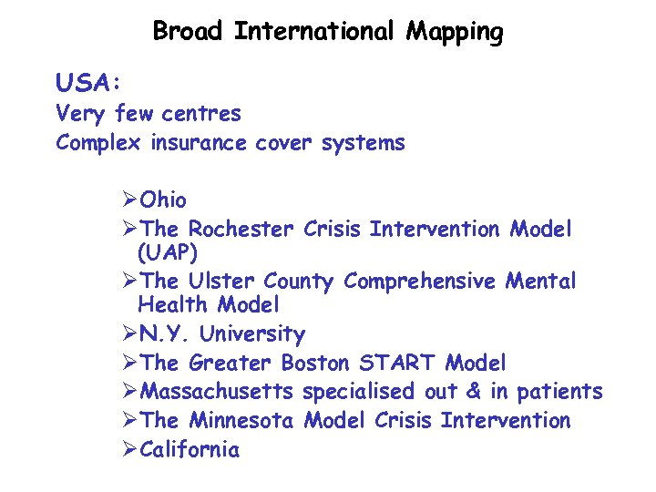 Broad International Mapping USA: Very few centres Complex insurance cover systems ØOhio ØThe Rochester