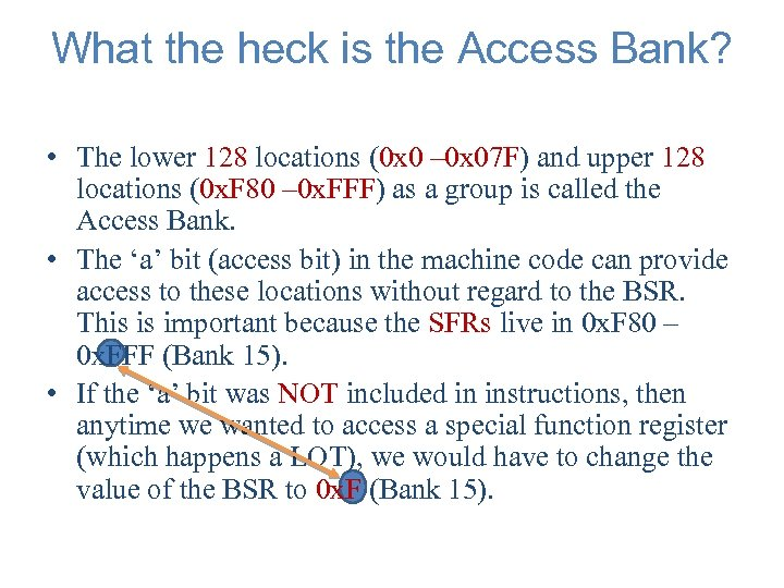 What the heck is the Access Bank? • The lower 128 locations (0 x