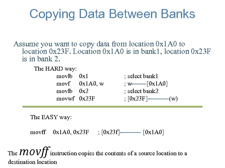 Copying Data Between Banks Assume you want to copy data from location 0 x