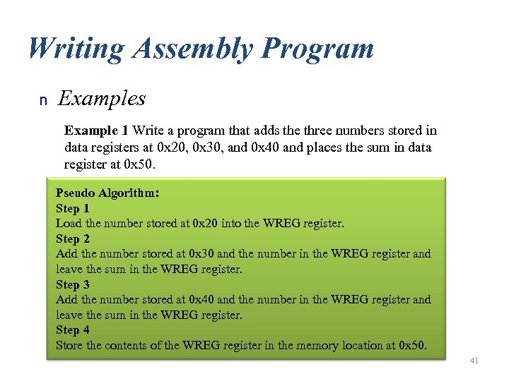 Writing Assembly Program n Examples Example 1 Write a program that adds the three