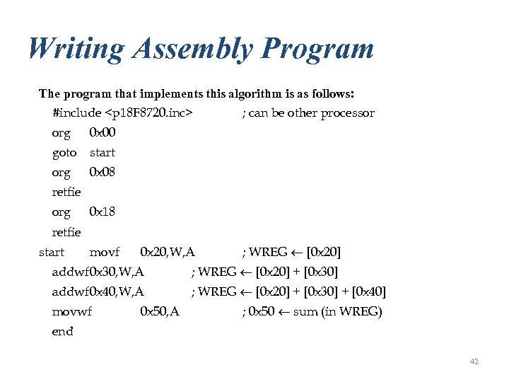 Writing Assembly Program The program that implements this algorithm is as follows: #include <p