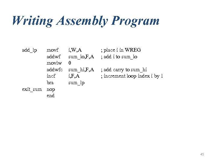 Writing Assembly Program add_lp movf addwf movlw addwfc incf bra exit_sum nop end i,