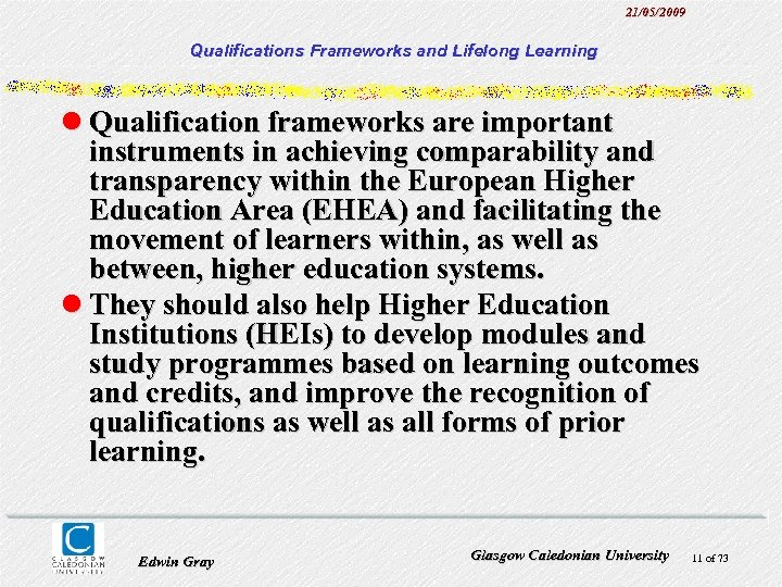 21/05/2009 Qualifications Frameworks and Lifelong Learning l Qualification frameworks are important instruments in achieving