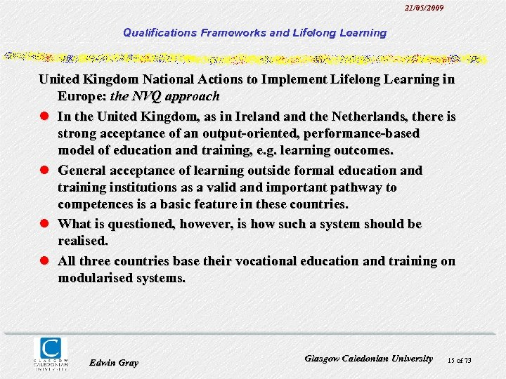 21/05/2009 Qualifications Frameworks and Lifelong Learning United Kingdom National Actions to Implement Lifelong Learning