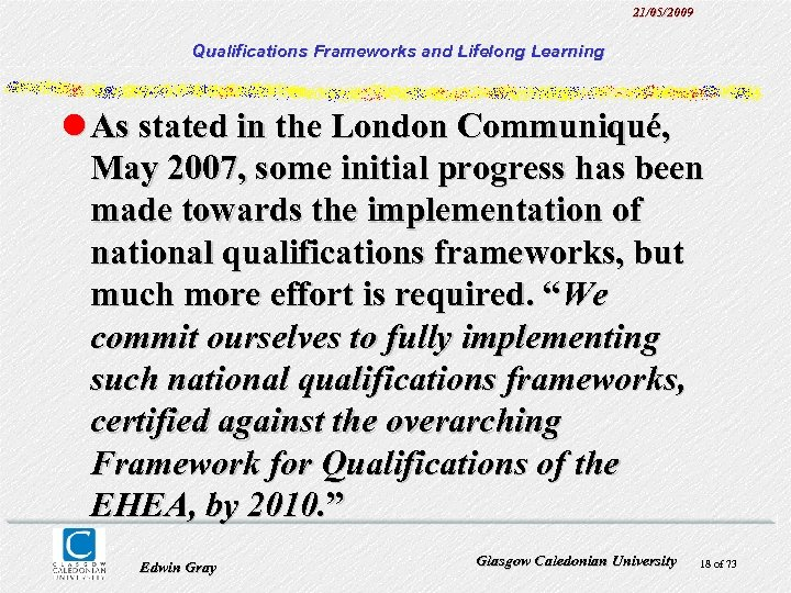 21/05/2009 Qualifications Frameworks and Lifelong Learning l As stated in the London Communiqué, May