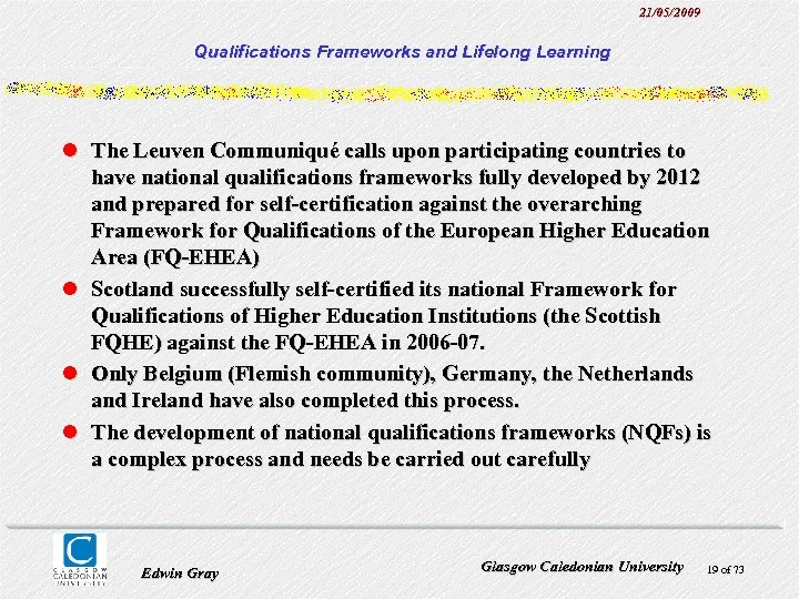 21/05/2009 Qualifications Frameworks and Lifelong Learning l The Leuven Communiqué calls upon participating countries