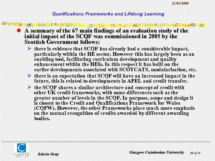 21/05/2009 Qualifications Frameworks and Lifelong Learning l A summary of the 67 main findings