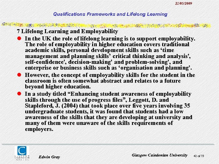 21/05/2009 Qualifications Frameworks and Lifelong Learning 7 Lifelong Learning and Employability l In the