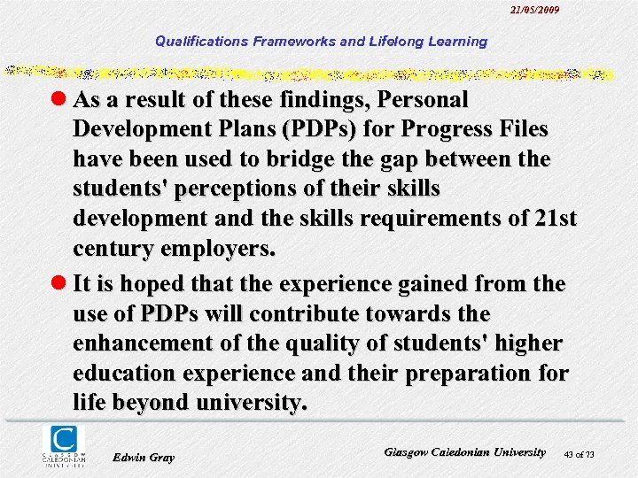 21/05/2009 Qualifications Frameworks and Lifelong Learning l As a result of these findings, Personal