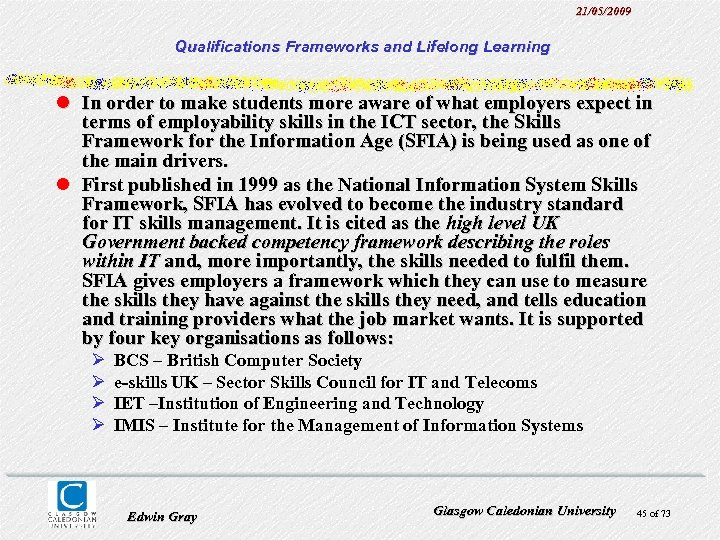 21/05/2009 Qualifications Frameworks and Lifelong Learning l In order to make students more aware