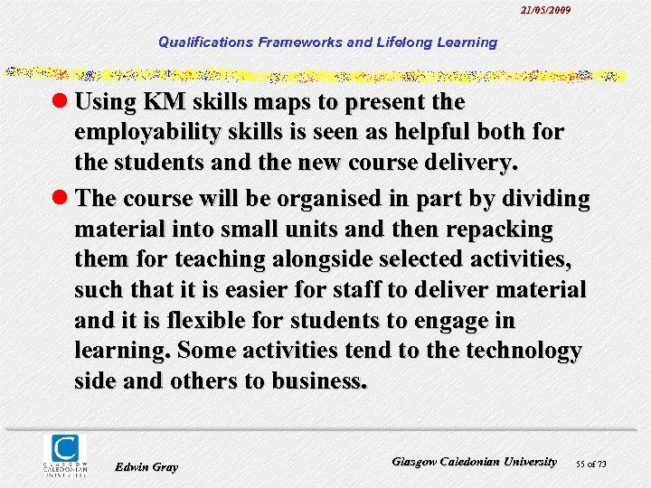 21/05/2009 Qualifications Frameworks and Lifelong Learning l Using KM skills maps to present the