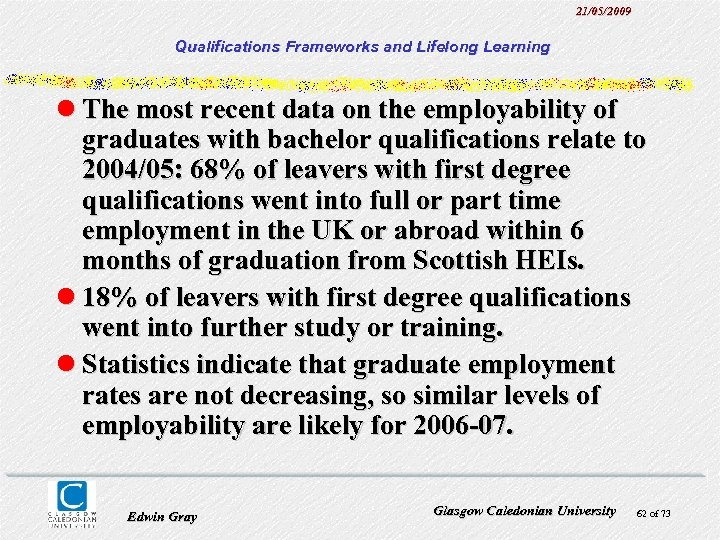 21/05/2009 Qualifications Frameworks and Lifelong Learning l The most recent data on the employability