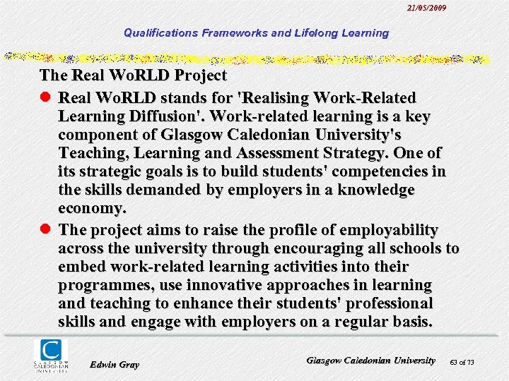 21/05/2009 Qualifications Frameworks and Lifelong Learning The Real Wo. RLD Project l Real Wo.