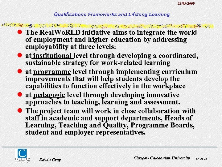 21/05/2009 Qualifications Frameworks and Lifelong Learning l The Real. Wo. RLD initiative aims to