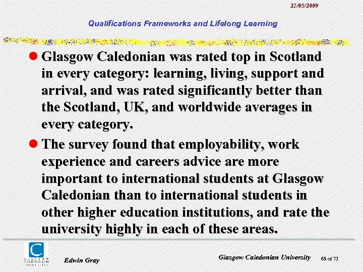 21/05/2009 Qualifications Frameworks and Lifelong Learning l Glasgow Caledonian was rated top in Scotland
