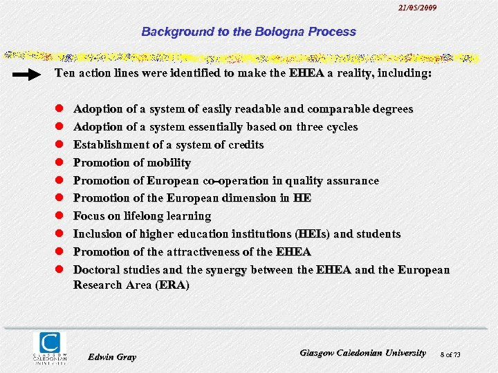 21/05/2009 Background to the Bologna Process Ten action lines were identified to make the