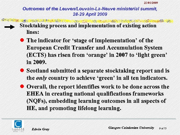 21/05/2009 Outcomes of the Leuven/Louvain-La-Neuve ministerial summit, 28 -29 April 2009 Stocktaking process and