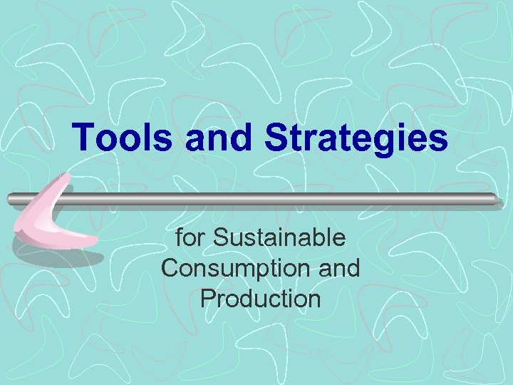 Tools and Strategies for Sustainable Consumption and Production