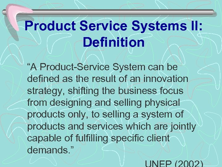 "Product Service Systems II: Definition ""A Product-Service System can be defined as the result"