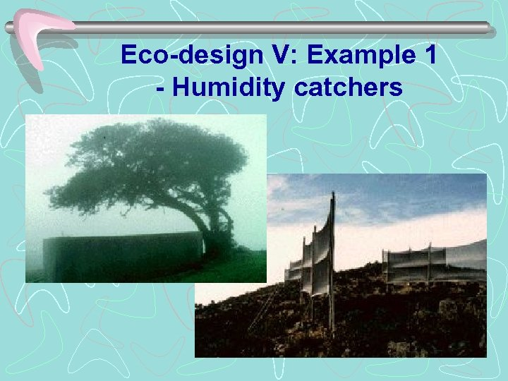Eco-design V: Example 1 - Humidity catchers