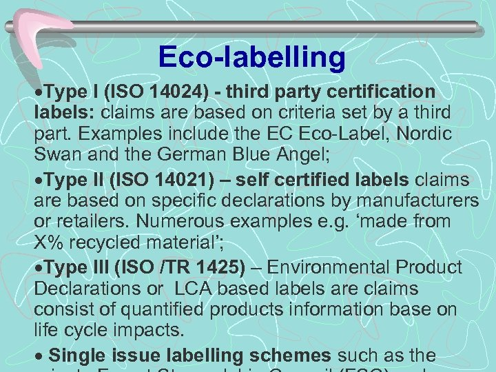 Eco-labelling ·Type I (ISO 14024) - third party certification labels: claims are based on