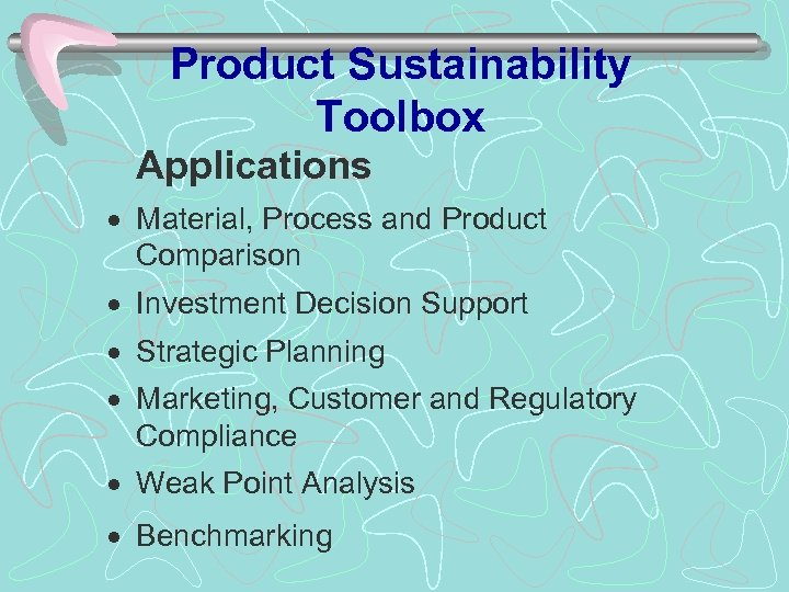 Product Sustainability Toolbox Applications · Material, Process and Product Comparison · Investment Decision Support