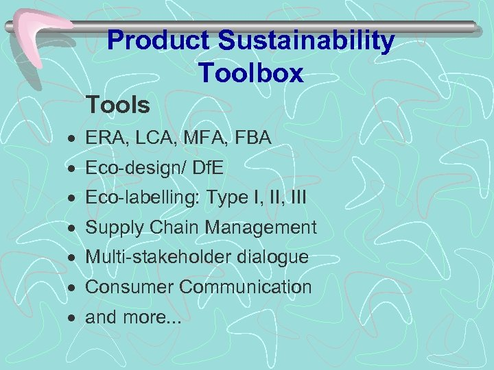 Product Sustainability Toolbox Tools · ERA, LCA, MFA, FBA · Eco-design/ Df. E ·