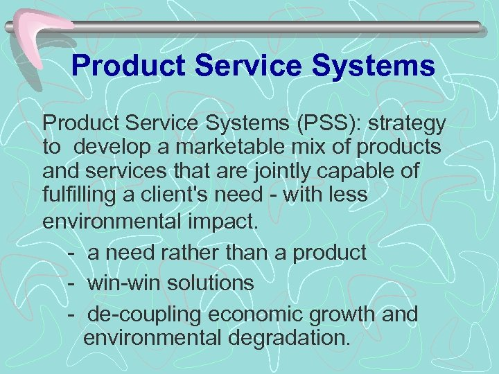 Product Service Systems (PSS): strategy to develop a marketable mix of products and services