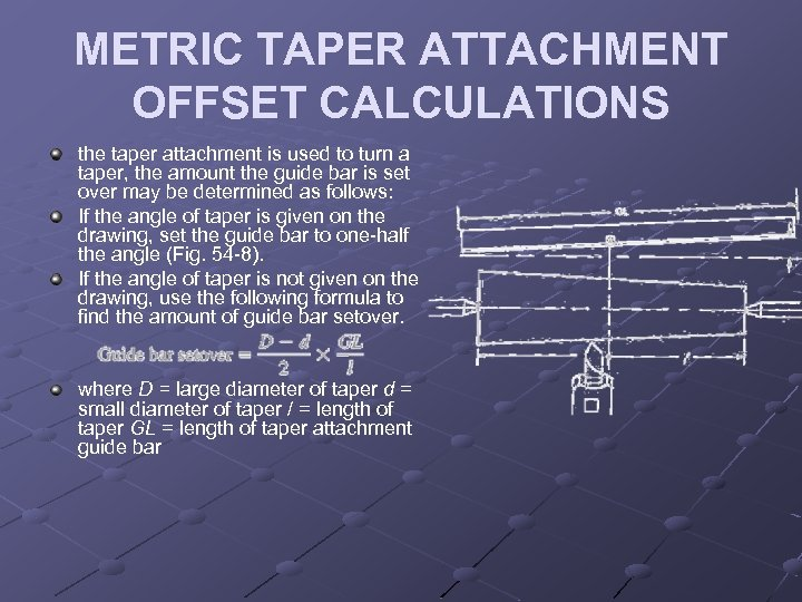METRIC TAPER ATTACHMENT OFFSET CALCULATIONS the taper attachment is used to turn a taper,