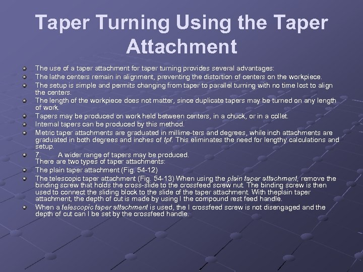 Taper Turning Using the Taper Attachment The use of a taper attachment for taper