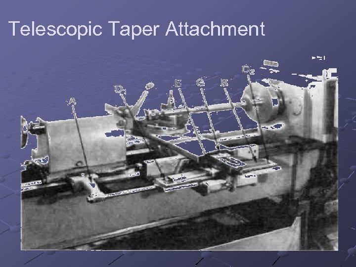 Telescopic Taper Attachment