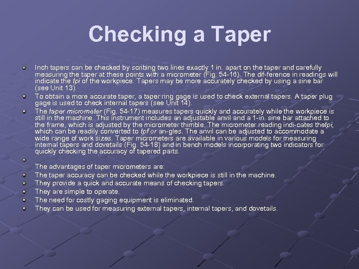 Checking a Taper Inch tapers can be checked by scribing two lines exactly 1