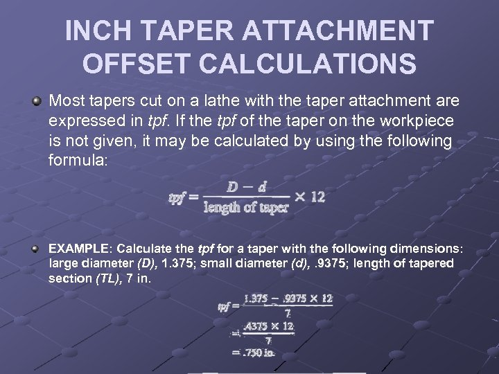 INCH TAPER ATTACHMENT OFFSET CALCULATIONS Most tapers cut on a lathe with the taper