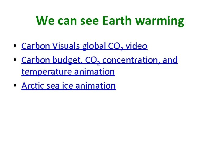 We can see Earth warming • Carbon Visuals global CO 2 video • Carbon