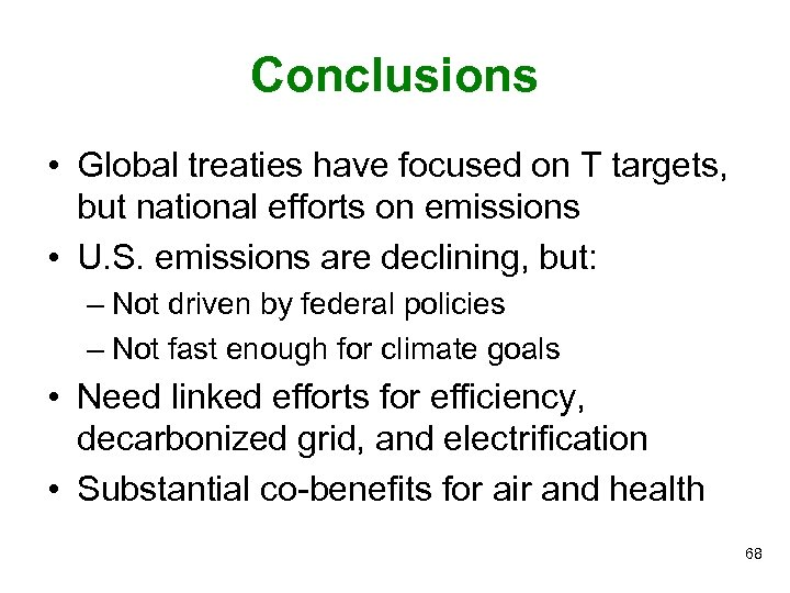 Conclusions • Global treaties have focused on T targets, but national efforts on emissions