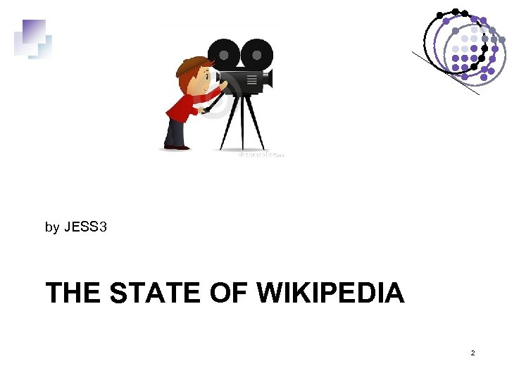 by JESS 3 THE STATE OF WIKIPEDIA 2