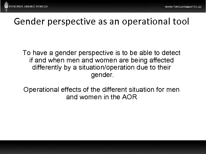 Gender perspective as an operational tool To have a gender perspective is to be