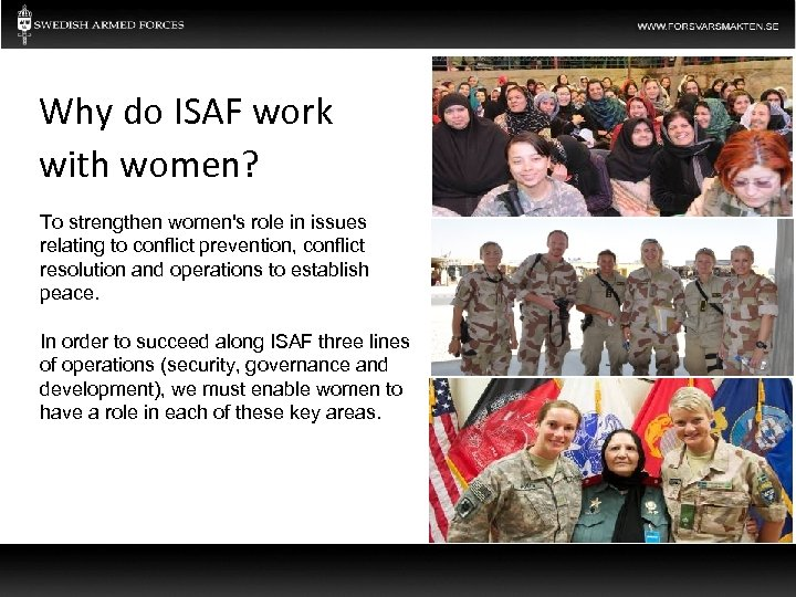 Why do ISAF work with women? To strengthen women's role in issues relating to