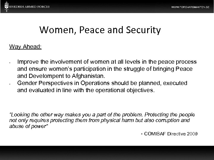 Women, Peace and Security Way Ahead: • • Improve the involvement of women at