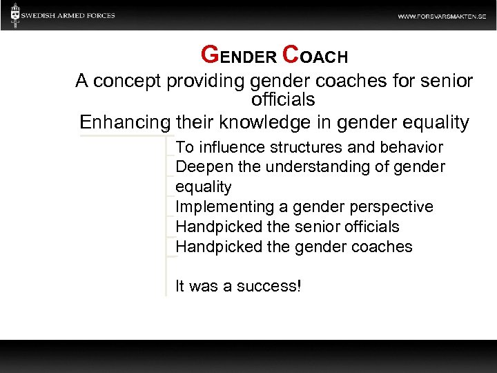 GENDER COACH A concept providing gender coaches for senior officials Enhancing their knowledge in