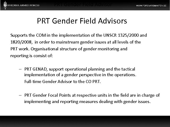 PRT Gender Field Advisors Supports the COM in the implementation of the UNSCR 1325/2000
