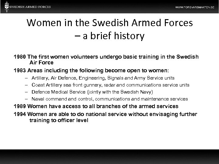 Women in the Swedish Armed Forces – a brief history 1980 The first women