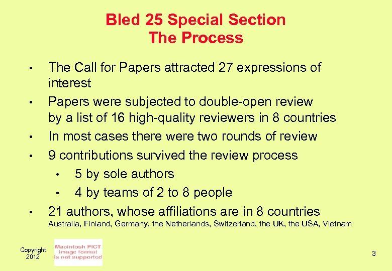 Bled 25 Special Section The Process • • • The Call for Papers attracted