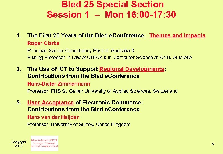 Bled 25 Special Section Session 1 – Mon 16: 00 -17: 30 1. The